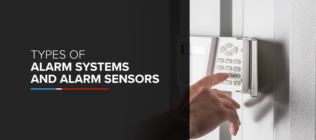 Types of Alarm Systems and Alarm Sensors